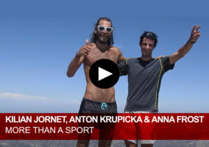 Kilian Jornet, Anton Krupicka & Anna Frost. More than a sport